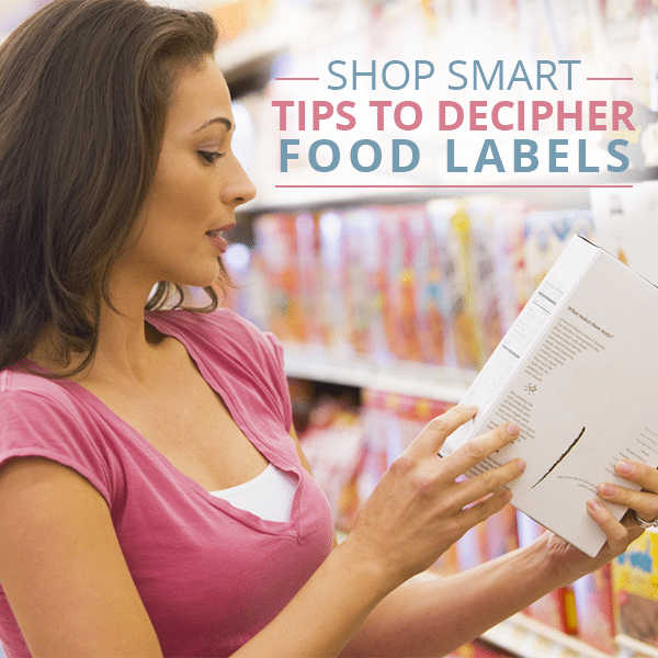 Shop-Smart--Tips-to-Decipher-Food-Labels