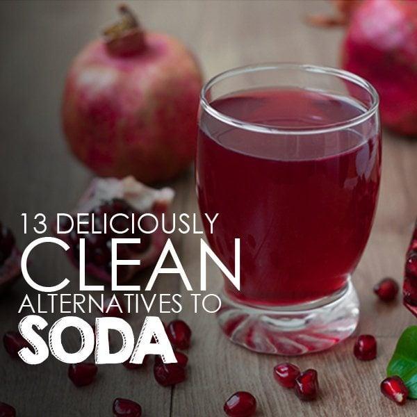 13 Deliciously Clean Alternatives to Soda