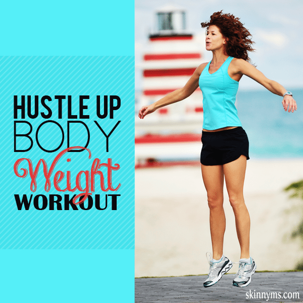 Hustle Up Body Weight Workout