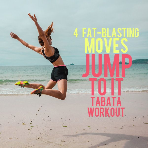 4 Fat Blasting Moves - Jump To It Tabata Workout!