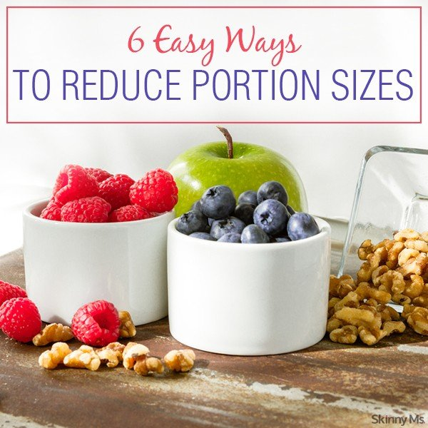 6 Easy Ways To Reduce Portion Size