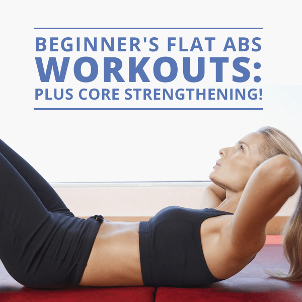 Beginner's-Flat-Abs-Workouts--Plus-Core-Strengthening!