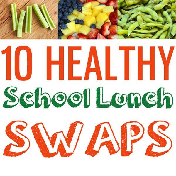 10 Healthy School Lunch Swaps