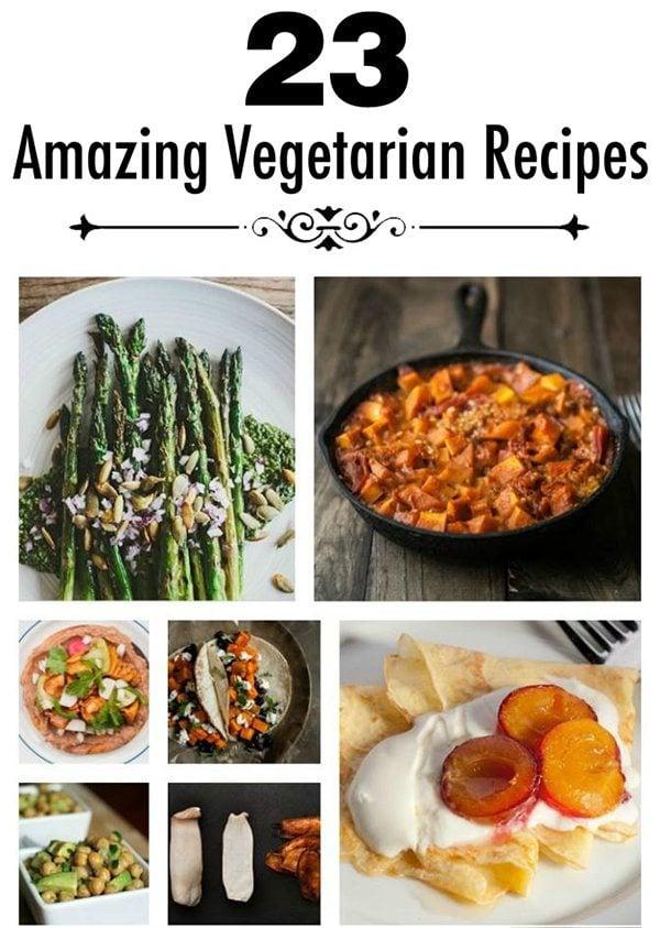 23 Amazing Vegetarian Recipes