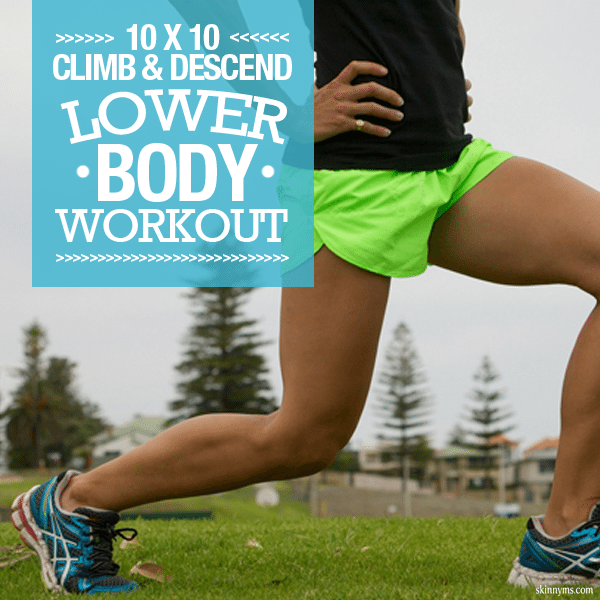 10 x 10 Climb & Descend Lower Body Workout