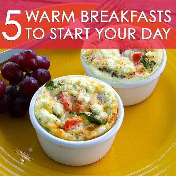 5 Warm Breakfasts To Start Your Day