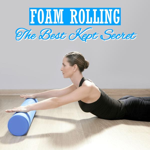 Foam Rolling- The Best Kept Secret