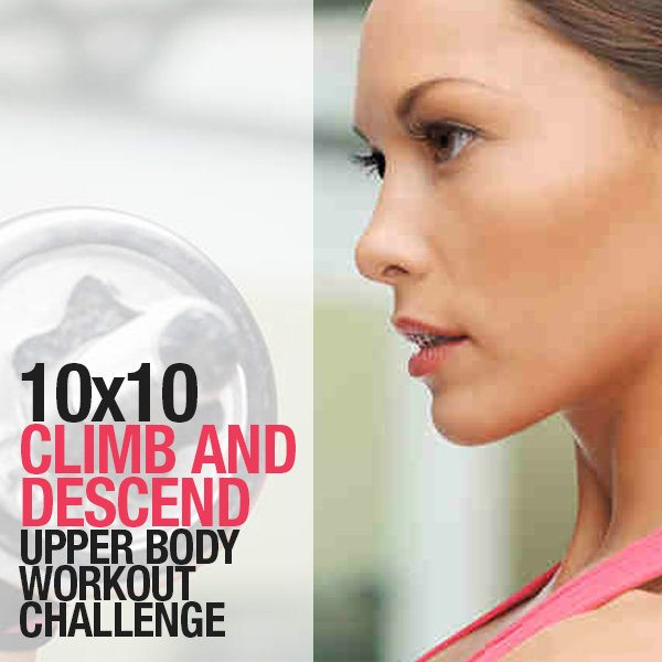 10 x 10 Climb and Descend Upper-body Workout