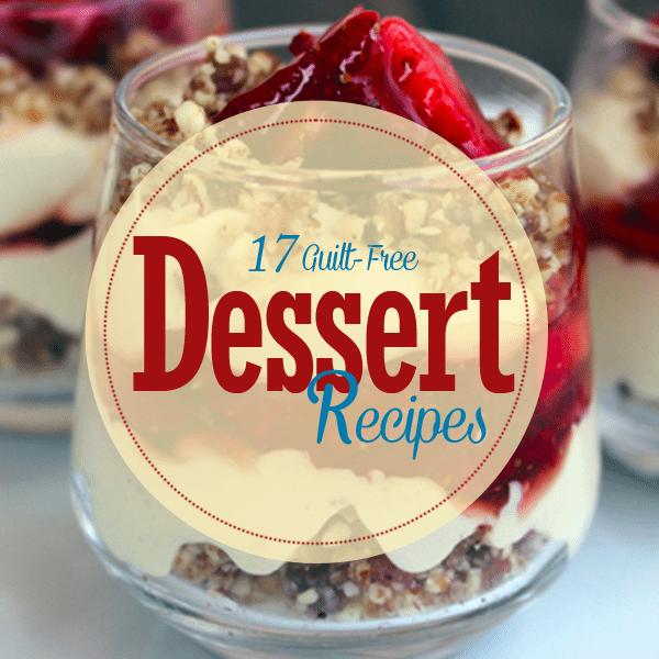 17 Guilt-Free Dessert Recipes