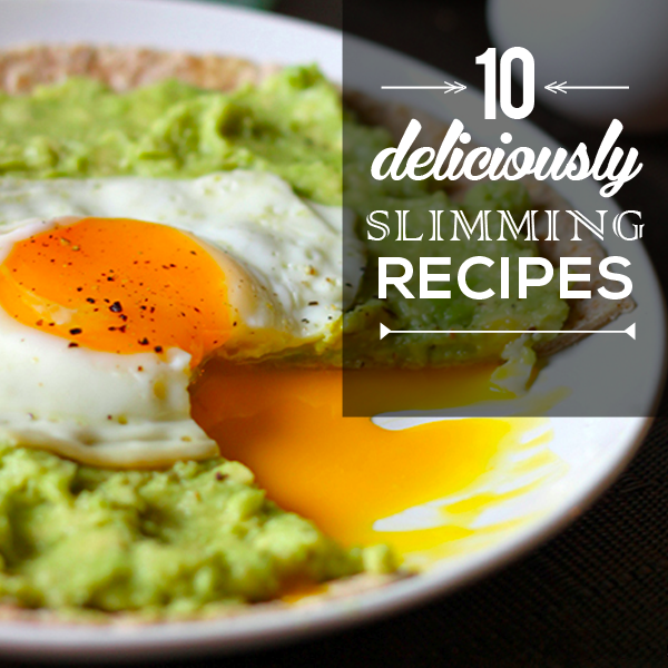 10 Deliciously Slimming Recipes