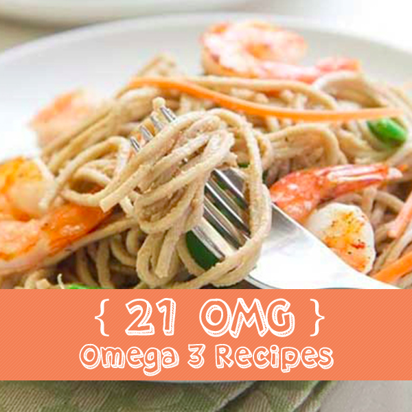 21 OMG Omega-3 Recipes