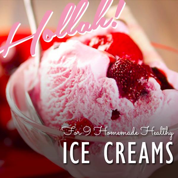 9 Healthy Homemade Ice Creams
