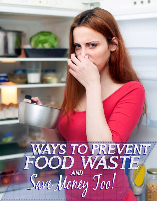 Ways to Prevent Food Waste and Save Money Too