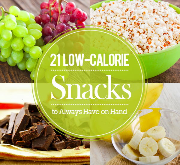 21 Low Calorie Snacks To Always Have On Hand