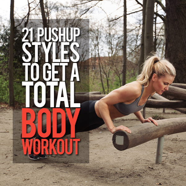 21 Pushup Styles to Get a Total Body Workout