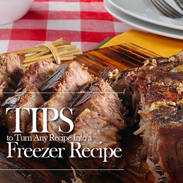 6 Tips to Turn Any Recipe Into a Freezer Recipe