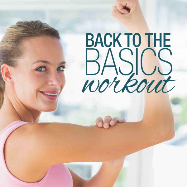 Back To the Basics Workout