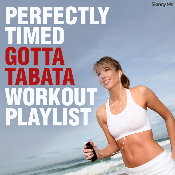 Perfectly Timed Gotta Tabata Workout Playlist