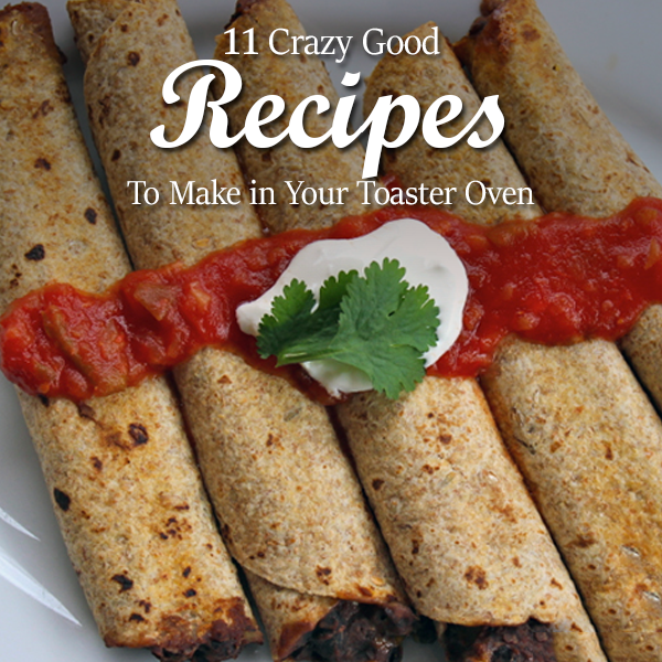 11 crazy good recipes to make in your toaster oven forumfinder Choice Image
