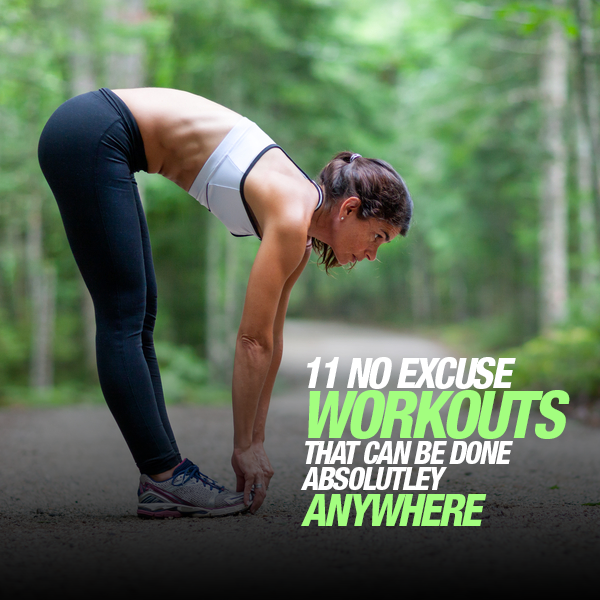 11 No Excuse Workouts That Can Be Done Absolutely Anywhere