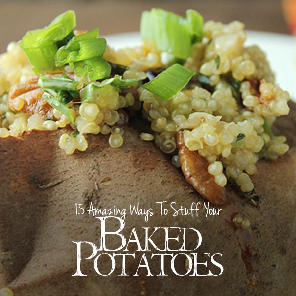 15 Amazing Ways To Stuff Your Bake Potatoes