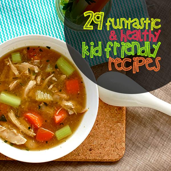 29 Funtastic Healthy Kid Friendly Recipes