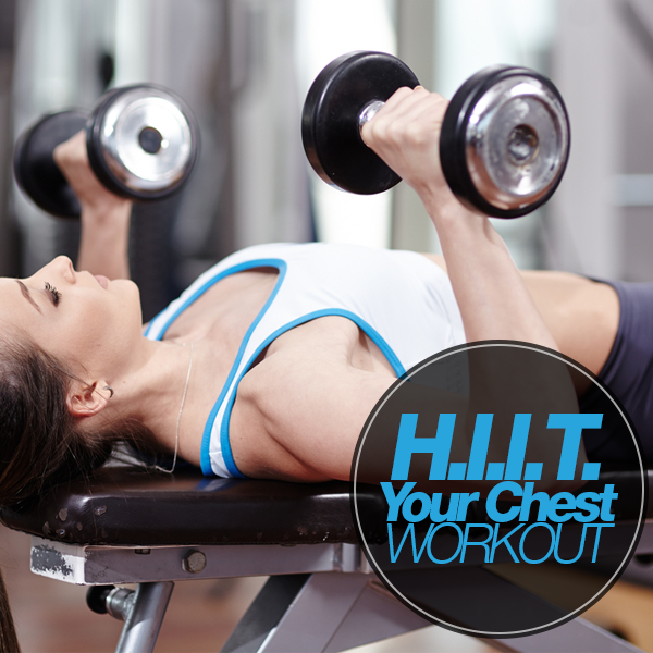 HIIT Your Chest Workout