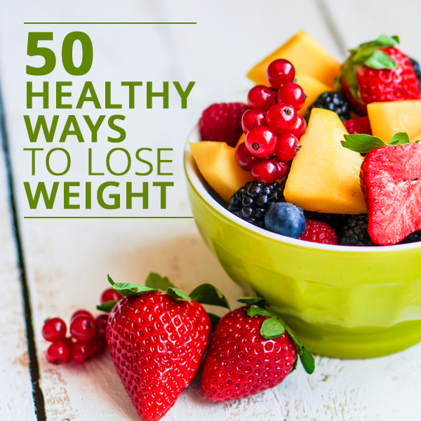 50-Healthy-Ways-to-Lose-Weight