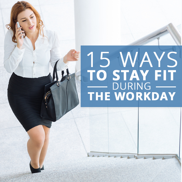 15-Ways-to-Stay-Fit-During-the-Workday