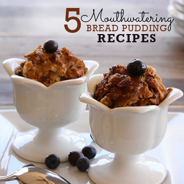5 Mouthwatering Bread Pudding Recipes