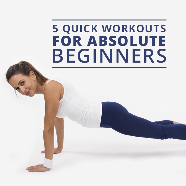 5-Quick-Workouts-for-Absolute-Beginners