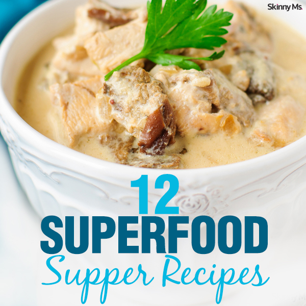 12 Superfood Supper Recipes