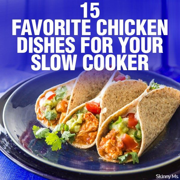 15 Favorite Chicken Dishes for Your Slow Cooker