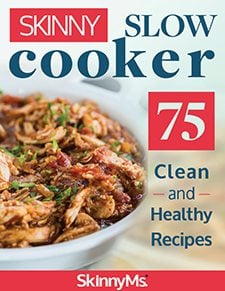 Skinny Slow Cooker – 75 Clean and Healthy Recipes